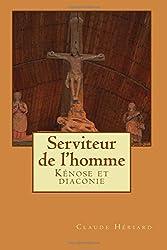 Serviteur de l'homme: Kénose et diaconie