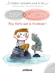 Sam & Watson plus forts que la tristesse !