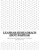 Leabhar: Isimeadrach (dot) Paipear: 400 Leathanaigh (200 bileoga), 8.5 x 11 Inche