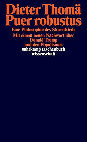 Puer robustus: Eine Philosophie des Störenfrieds (suhrkamp taschenbuch wissenschaft)