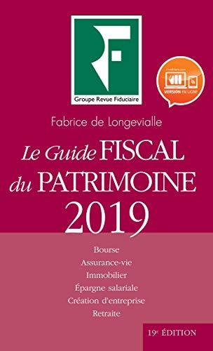 Le guide fiscal du patrimoine 2019 par  Fabrice de Longevialle
