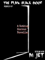 The Plain Black Door: A Modern Gothic Horror Novella