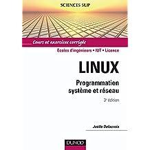 Linux - 3e éd. : Programmation système et réseau (Informatique)