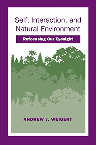 Self, Interaction, and Natural Environment: Refocusing Our