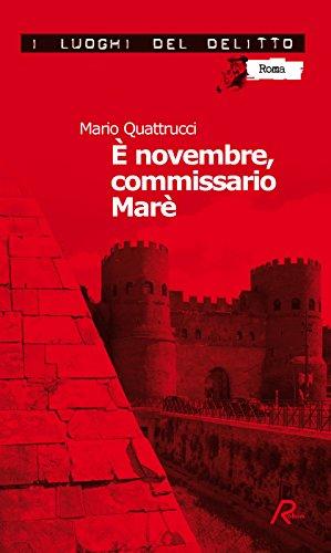È novembre, commissario Marè di Mario Quattrucci