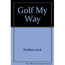 Golf. My Way. With Ken Bowden and illustrations by Jim McQueen.