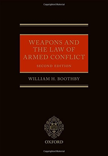 Weapons and the Law of Armed Conflict (Oxford Studies in Anthropological Linguistics) by William Boothby (2016-05-10)