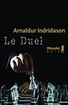 Le Duel par [Indridason, Arnaldur]