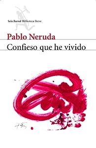 Confieso que he vivido par Pablo Neruda