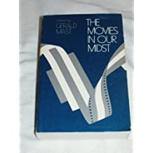 The Movies in Our Midst by Gerald Mast (1983-04-23)