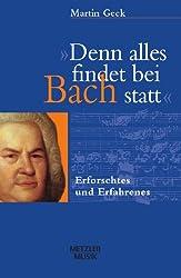'Denn alles findet bei Bach statt'