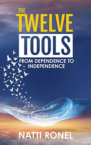 The Twelve Tools: From Dependence to Independence (English Edition)