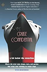 Cruise Confidential: A Hit Below the Waterline: Where the Crew Lives, Eats, Wars, and Parties... One Crazy Year Working on Cruise Ships (Travelers' Tales) by Bruns, Brian David published by Travelers' Tales (2008)