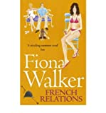 [(French Relations)] [Author: Fiona Walker] published on (October, 2004) - Fiona Walker