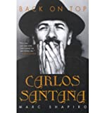 [(Carlos Santana: Back on Top )] [Author: Marc Shapiro] [Mar-2002]