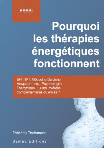 Pourquoi les thérapies énergétiques fonctionnent