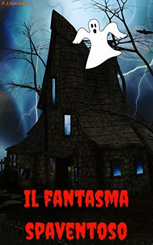 Il fantasma spaventoso (Italian Edition)