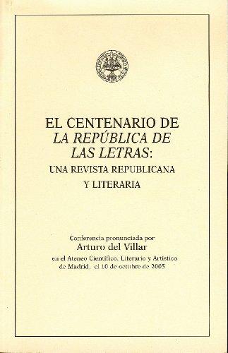 El centenario de La República de las Letras: una revista republicana y literaria por Arturo del Villar