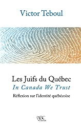 Les Juifs du Québec : In Canada We Trust. Réflexion sur l'identité québécoise