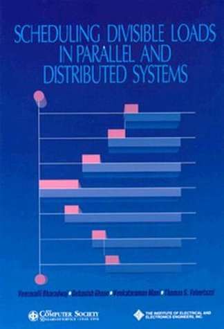 Scheduling Divisible Loads Parall Distrb (Systems) by Veeravalli Bharadwaj (1996-09-30)