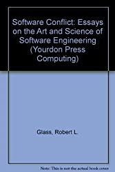 Software Conflict: Essays on the Art and Science of Software Engineering