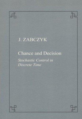 Chance and decision. Stochastic control in discrete time (Quaderni) por Jerzy Zabczyk