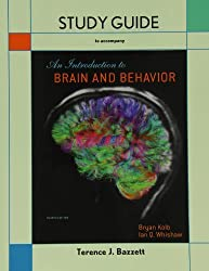 Study Guide for Introduction to Brain and Behavior by Bryan Kolb (2013-01-01)