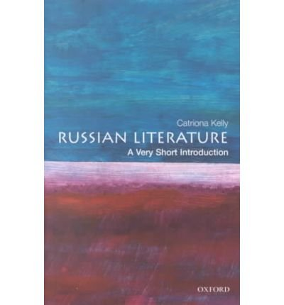 [(Russian Literature: A Very Short Introduction)] [Author: Catriona Kelly] published on (December, 2001)