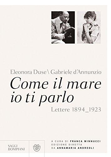 Come il mare io ti parlo: Lettere 1894_1923 (Saggi Bompiani) (Italian Edition)