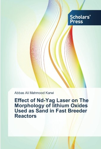 Effect of Nd-Yag Laser on The Morphology of lithium Oxides Used as Sand in Fast Breeder Reactors - Nd-yag-laser