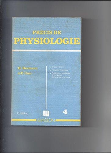 PRECIS DE PHYSIOLOGIE. Tome 4, Endocrinologie et régulations
