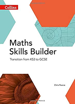 Maths Skills Builder: Transition from KS3 to GCSE (Collins GCSE Maths) from Collins Educational