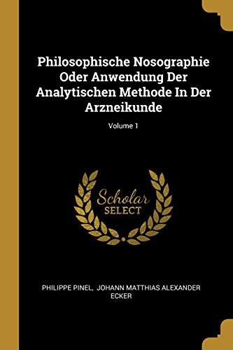 Philosophische Nosographie Oder Anwendung Der Analytischen Methode in Der Arzneikunde; Volume 1