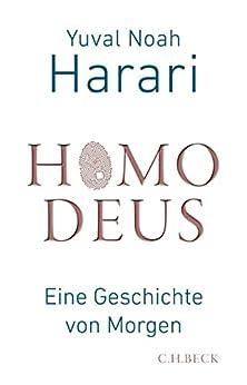 Homo Deus: Eine Geschichte von Morgen (German Edition) by [Harari, Yuval Noah]