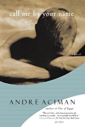 Call Me by Your Name: A Novel by André Aciman (2008-01-22)