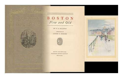 Boston, New and Old by T. R. Sullivan ; Drawings by Lester G. Hornby