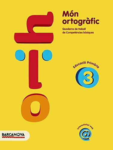 Món ortogràfic 3: Quadern de treball de Competències bàsiques (Materials Educatius - Cicle Mitjà - Llengua Catalana)