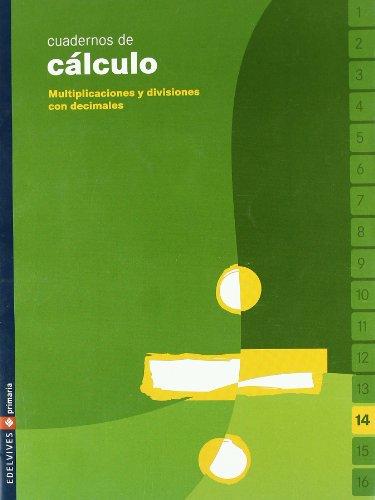 Cuaderno de cálculo 14 (Multiplicaciones y divisiones con decimales) por UNKNOWN