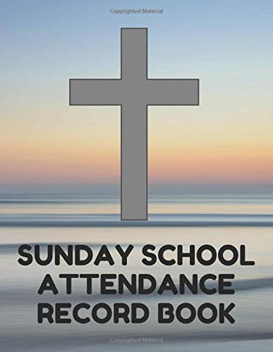 ance Record Book: Attendance Chart Register for Sunday School Classes, Horizon Cover ()