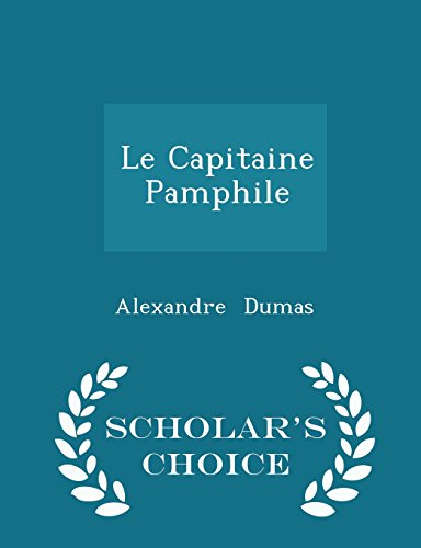 Le Capitaine Pamphile - Scholar's Choice Edition