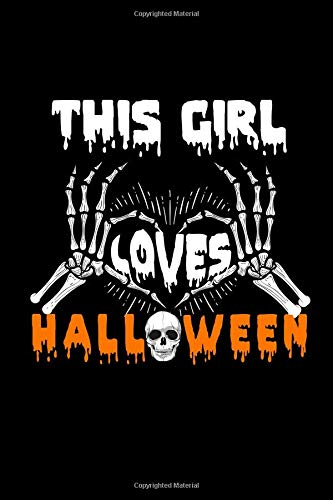 This Girl Loves Halloween: This is a blank, lined journal that makes a perfect Halloween gift for men or women. It's 6x9 with 120 pages, a convenient size to write things in. (De Gifs Halloween)