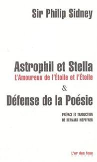 Astrophil et Stella, L'Amoureux de l'Etoile et l'Etoile & Défense de la Poésie par Philip Sidney