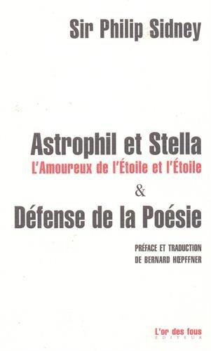 Astrophil et Stella, L'Amoureux de l'Etoile et l'Etoile & Défense de la Poésie