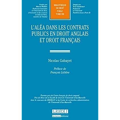 L'Aléa dans les contrats publics en droit anglais et français. T288