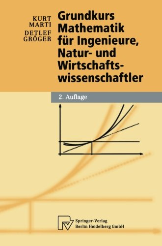 Grundkurs Mathematik für Ingenieure, Natur- und Wirtschaftswissenschaftler (Physica-Lehrbuch)