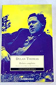 Relatos completos  ) par Dylan Thomas