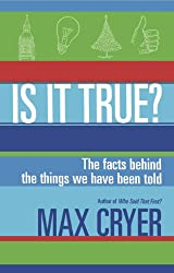 Is It True?: The facts behind the things we have been told (English Edition)