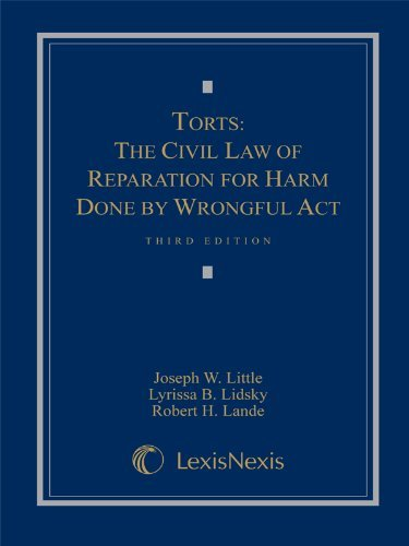 Torts: The Civil Law of Reparation for Harm Done by Wrongful Act by Joseph W. Little (2009-10-12)