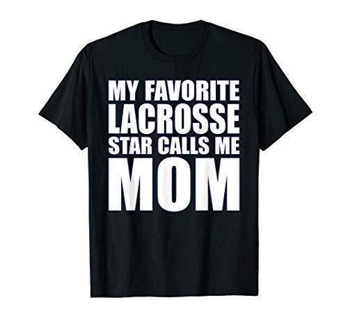 Lacrosse Mom-t-shirt (My Favorite Lacrosse Star Calls Me Mom T Shirt)
