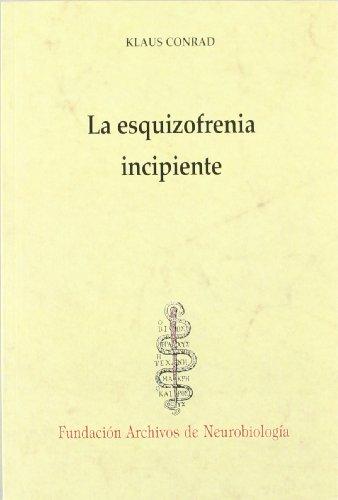 La esquizofrenia incipiente (Historia y teoría de la Psiquiatría I)